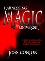 Harnessing the Magic of the Universe (English Edition)