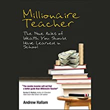 Millionaire Teacher: The Nine Rules of Wealth You Should Have Learned in School Audiobook by Andrew Hallam Narrated by Peter Drew