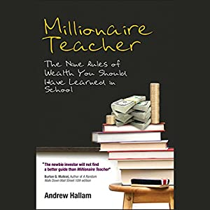 Millionaire Teacher: The Nine Rules of Wealth You Should Have Learned in School | [Andrew Hallam]