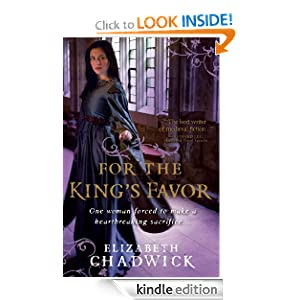 Kindle Book Bargains: For the King's Favor, by Elizabeth Chadwick. Publisher: Sourcebooks Landmark (September 1, 2010)