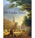 img - for [(The London Square: Gardens in the Midst of Town )] [Author: Todd Longstaffe-Gowan] [Jul-2012] book / textbook / text book