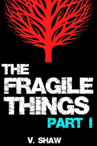 The Fragile Things (Part I)