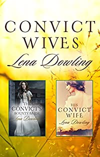 Convict Wives/the Convict's Bounty Bride/his Convict Wife by Lena Dowling ebook deal