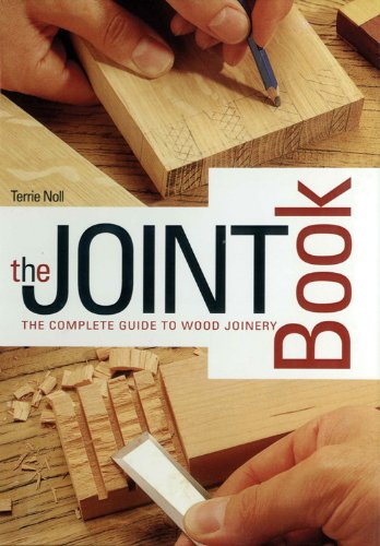 The Joint Book: Complete Guide to Wood Joinery