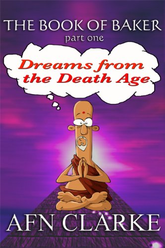 DREAMS FROM THE DEATH AGE (The Book of Baker)