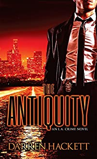The Antiquity: An L.a. Crime Novel by Darren Hackett ebook deal