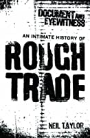 Document And Eyewitness: An Intimate History of Rough Trade (English Edition)
