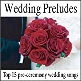 Wedding Preludes: Top 15 Pre-ceremony Wedding Songs, Wedding