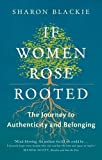 img - for If Women Rose Rooted: A Journey to Authenticity and Belonging book / textbook / text book