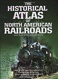 Historical Atlas Of North American Railroads