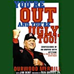 You're Out and You're Ugly, Too! | Durwood Merrill