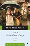 img - for These Three Remain: A Novel of Fitzwilliam Darcy, Gentleman (Fitzwilliam Darcy Gentleman) book / textbook / text book
