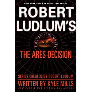 Robert Ludlum's(tm) the Ares Decision - Robert Ludlum, James Cobb, Kyle Mills