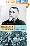 Healy's West: The Life and Times of J...