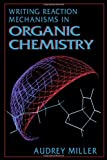 img - for Writing Reaction Mechanisms in Organic Chemistry by Miller, Audrey, Solomon, Philippa H. (1992) Spiral-bound book / textbook / text book