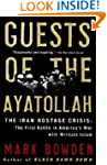 Guests of the Ayatollah: The Iran Hos...