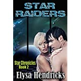 STAR RAIDERS (STAR CHRONICLES Book 2) ~ Elysa Hendricks