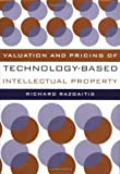 img - for By Richard Razgaitis Valuation and Pricing of Technology-Based Intellectual Property (1st Edition) book / textbook / text book