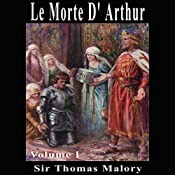 Le Morte D'Arthur, Volume 1 | [Sir Thomas Malory]