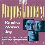 Magnus Lindberg: Kinetics (1988-89) / Marea (1989-90) / Joy (1989-90) - Jukka-Pekka Saraste