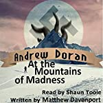 Andrew Doran at the Mountains of Madness: The Adventures of Andrew Doran, Volume 3 | Matthew Davenport