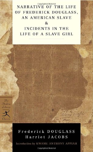 Narrative of the Life of Frederick Douglass, an American Slave & Incidents in the Life of a Slave Girl (Modern Libra
