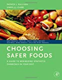 Choosing Safer Foods: A Guide to Minimizing Synthetic Chemicals in Your Diet