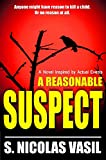 A Reasonable Suspect: A Novel Inspired by Actual Events