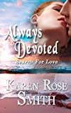 Always Devoted (Search For Love series) (Volume 3)