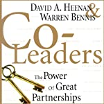Co-Leaders: The Power of Great Partnerships | David A. Heenan,Warren Bennis