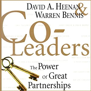 Co-Leaders: The Power of Great Partnerships | [David A. Heenan, Warren Bennis]