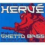 echange, troc Hervé - Ghetto Bass