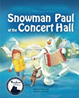 SNOWMAN PAUL at the CONCERT HALL (Volume 4)