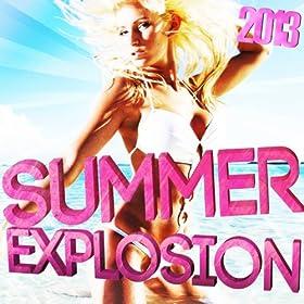 Summer Explosion 2013 [Explicit]