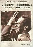 Joseph Goebbels: Nazi Propaganda Minister (Holocaust Biographies)