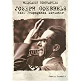 Holocaust Biographies; Joseph Goebbels: Nazi Propaganda Minister (Holocaust Biographies (Nonfiction)) ~ Jeremy Roberts
