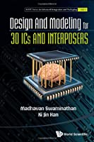 Design and Modeling for 3DICs and Interposers Front Cover