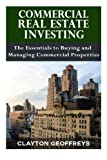 img - for Commercial Real Estate Investing: The Essentials to Buying and Managing Commercial Properties (Financial Independence Books) book / textbook / text book