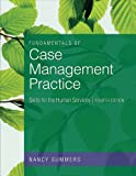 Fundamentals of Case Management Practice: Skills for the Human Services (HSE 210 Human Services Issues)
