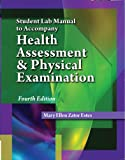 Student Lab Manual for Estes Health Assessment and Physical Examination, 4th