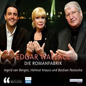 Edgar Wallace. Die Romanfabrik Hörbuch