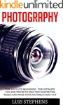 Photography: For Absolute Beginners -...