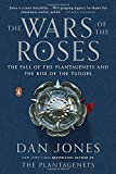 img - for The Wars of the Roses: The Fall of the Plantagenets and the Rise of the Tudors book / textbook / text book