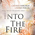 Into the Fire: The Ending Series Audiobook by Lindsey Fairleigh, Lindsey Pogue Narrated by Natalie Duke
