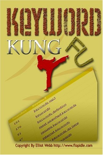 Keyword Kung Fu: An Easy Way To Find Killer Keywords For Your Websites