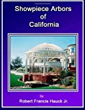 Showpiece Arbors of California