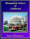 Showpiece Arbors of California
