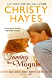 Taming the Moguls (Golden Rule Outfitters Book 3)