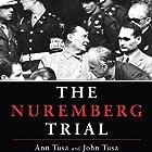The Nuremberg Trial Hörbuch von Ann Tusa, John Tusa Gesprochen von: Ralph Cosham