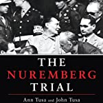 The Nuremberg Trial | Ann Tusa,John Tusa